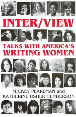 Inter/View: Talks With America's Writing Women, Pearlman, Mickey