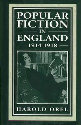 Popular Fiction in England, 1914-1918, OREL, Harold