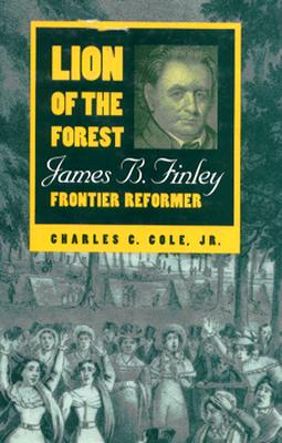 Image for Lion of the Forest: James B. Finley, Frontier Reformer