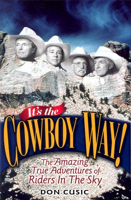 Image for It's the Cowboy Way!: The Amazing True Adventures of Riders In The Sky