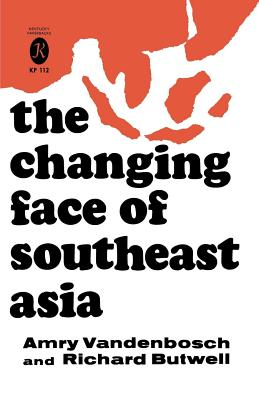 The Changing Face of Southeast Asia, Vandenbosch, Amry; Butwell, Richard
