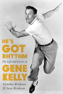 Image for He's Got Rhythm: The Life and Career of Gene Kelly (Screen Classics)