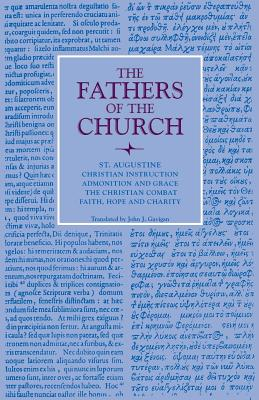 Image for Christian Instruction; Admonition and Grace; The Christian Combat; Faith, Hope and Charity (Fathers of the Church Patristic Series)
