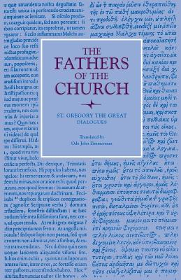 St. Gregory the Great : Dialogues (Fathers of the Church 39), GREGORY THE GREAT, GREGORY THE GREAT , ODO JOHN ZIMMERMAN