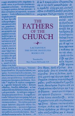 The Divine Institutes, Books I-VII (Foc Patristic Series), Lactantius