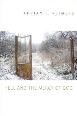 Hell and the Mercy of God, Adrian J Reimers