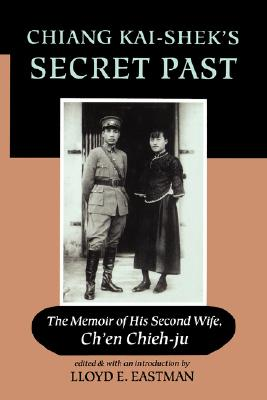 Image for Chiang Kai-shek's Secret Past: The Memoir Of His Second Wife