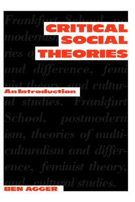 Critical Social Theories: An Introduction, Agger, Ben