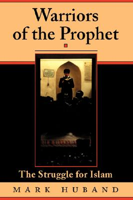 Image for Warriors Of The Prophet: The Struggle For Islam