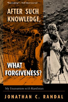 Image for After Such Knowledge, What Forgiveness? My Encounters With Kurdistan