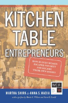 Image for Kitchen Table Entrepreneurs: How Eleven Women Escaped Poverty And Became Their Own Bosses