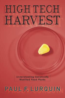 Image for High Tech Harvest: Understanding Genetically Modified Food Plants