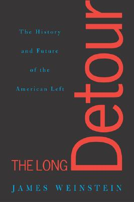 Image for The Long Detour: The History And Future Of The American Left