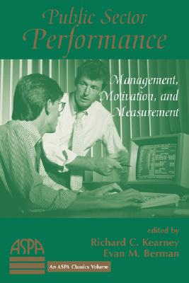 Image for Public Sector Performance: Management, Motivation, And Measurement (Aspa Classics)
