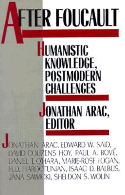 After Foucault: Humanistic Knowledge, Postmodern Challenges, Arac, Jonathan