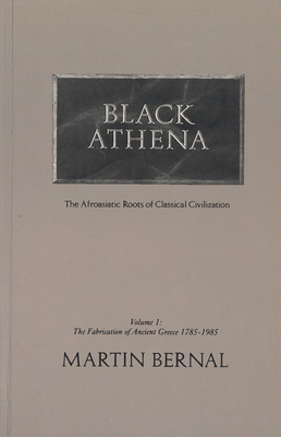 Image for Black Athena : The Afroasiatic Roots of Classical Civilization : The Archaeological and Documentary Evidence