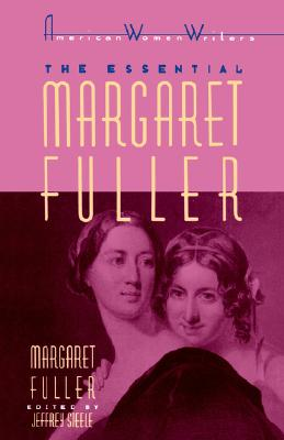 Image for The Essential Margaret Fuller by Margaret Fuller (American Women Writers Series)