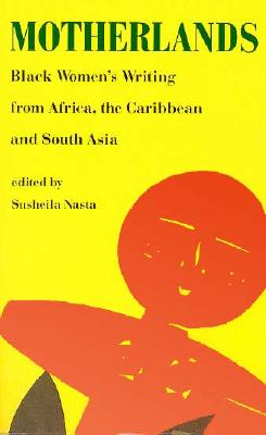 Motherlands: Black Womens, Nasta, Susheila