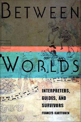 Image for BETWEEN WORLDS : INTERPRETERS  GUIDES  A