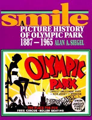 Image for Smile: A Picture History of Olympic Park, 1887-1965