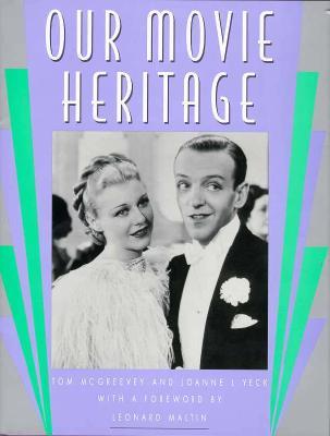 Our Movie Heritage, Mc Greevey, Tom;Yeck, Joanne Louise