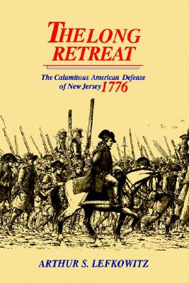 Image for The Long Retreat: The Calamitous Defense of New Jersey, 1776