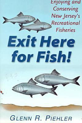 Image for Exit Here for Fish!: Enjoying and Conserving New Jersey's Recreational Fisheries