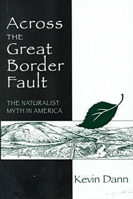 Image for Across the Great Border Fault: The Naturalist Myth in America