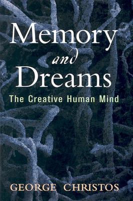 Image for Memory and Dreams: The Creative Human Mind