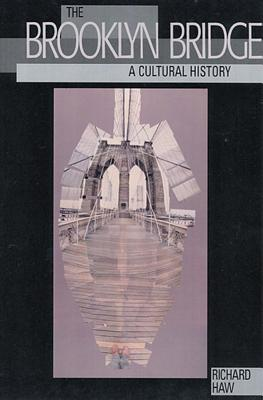 Image for The Brooklyn Bridge: A Cultural History