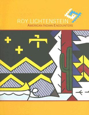 Roy Lichtenstein: American Indian Encounters, Stavitsky, Gail