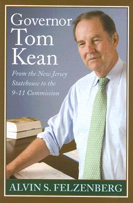 Image for Governor Tom Kean: From the New Jersey Statehouse to the 911 Commission