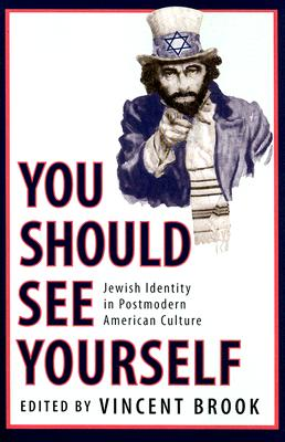 'You Should See Yourself': Jewish Identity in Postmodern American Culture