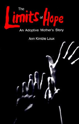 Image for The Limits of Hope: An Adoptive Mother's Story