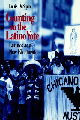 Image for Counting on the Latino Vote: Latinos as a New Electorate (Race, Ethnicity, and Politics)
