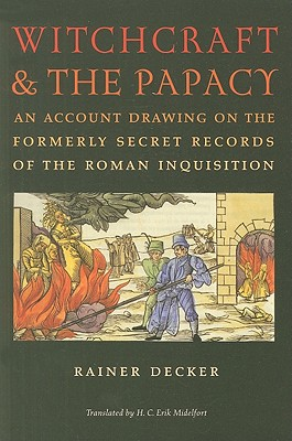 Image for Witchcraft and the Papacy: An Account Drawing on the Formerly Secret Records of