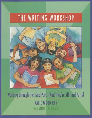Image for The Writing Workshop: Working Through the Hard Parts (And They're All Hard Parts)