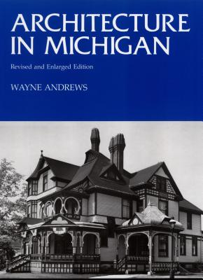 Image for Architecture in Michigan: Revised and Enlarged Edition