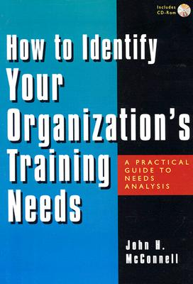 Image for How to Identify  Your Organization's Training Needs: A Practical Guide to Needs Analysis