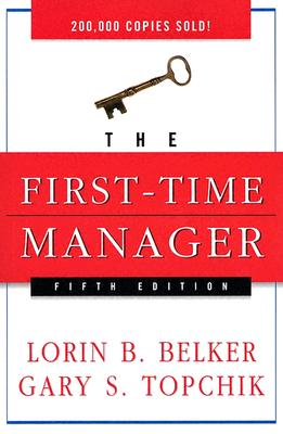 The first-time manager, Belker, Loren B.