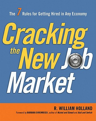 Image for Cracking the New Job Market: The 7 Rules for Getting Hired in Any Economy