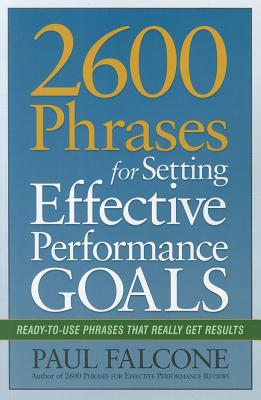 Image for 2600 Phrases for Setting Effective Performance Goals: Ready-to-Use Phrases That Really Get Results