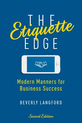 The Etiquette Edge: Modern Manners for Business Success, Langford, Beverly