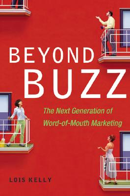 Image for Beyond Buzz: The Next Generation of Word-of-Mouth Marketing