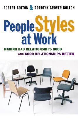 Image for People Styles at Work: Making Bad Relationships Good and Good Relationships Better