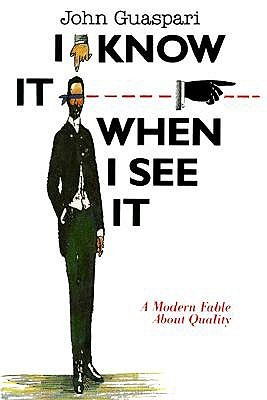 Image for I Know It When I See It: A Modern Fable About Quality