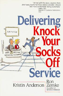Image for Delivering Knock Your Socks Off Service (Knock Your Socks Off Series)