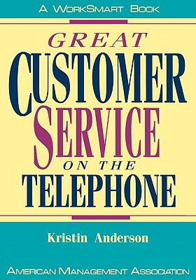 Great Customer Service on the Telephone (Worksmart Series), Anderson, Kristin