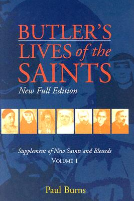 Butler's Lives of the Saints: New Saints And Blesseds [Volume 1], Burns, Paul