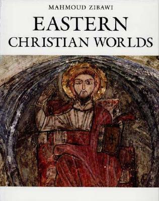 Eastern Christian Worlds, MAHMOUD ZIBAWI, MADELEINE BEAUMONT, NANCY MCDARBY
